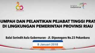 Malam Ini Gubernur Riau Lakukan Pelantikan Pejabat Eselon II Pemprov